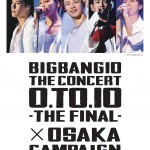 BIGBANG10 THE CONCERT 0.TO.10–THE FINAL-×OSAKA CAMPAIGN @UMEKITA FLOOR