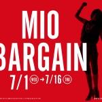 【開催中】MIO BARGAIN 欲しいが見つかるお得なバーゲン♪