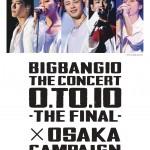 BIGBANG10 THE CONCERT 0.TO.10–THE FINAL-×OSAKA CAMPAIGN @UMEKITA FLOOR